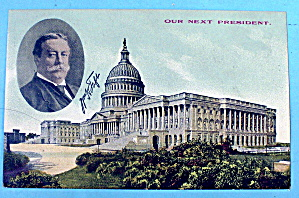 William Howard Taft Postcard (Our Next President)