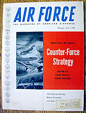 Air Force Magazine February 1955 Counter Force Strategy