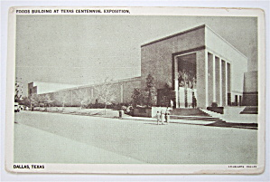 Foods Building At Texas Centennial Postcard