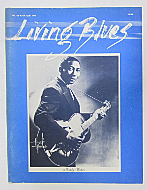 Living Blues Magazine March/april 1985 Muddy Waters