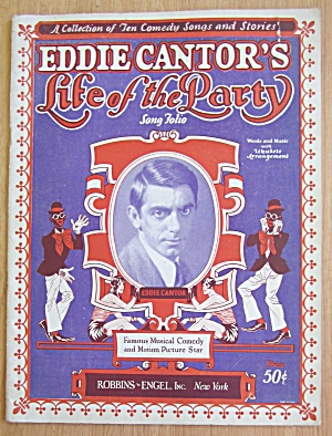 Eddie Cantor's Life Of The Party 1926 Song Folio