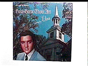 Elvis Presley 'how Great Thou Art' Lp Vinyl Record