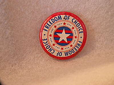 Vintage Freedom Of Choice Pin Pinback Political Button Red/white/blue