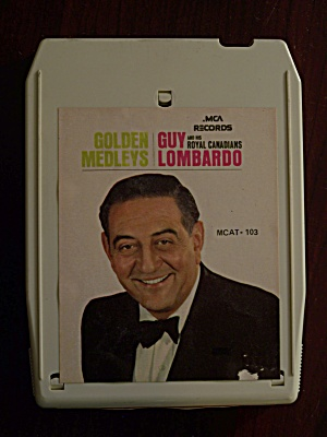 Golden Medleys Guy Lombardo And His Royal Canadians