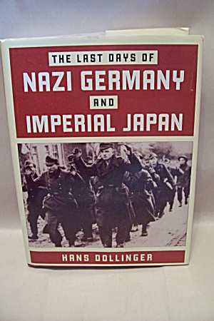The Last Days Of Nazi Germany And Imperial Japan