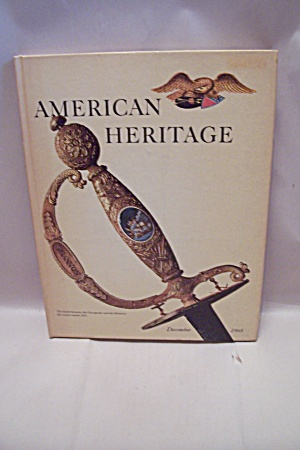 American Heritage, December, 1968 - Volume Xx, Number 1