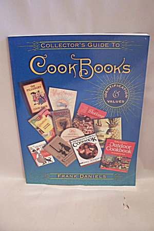 Collector's Guide To Cook Books - Identification & Valu