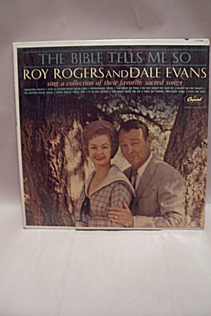 The Bible Tells Me So Roy Rogers And Dale Evans