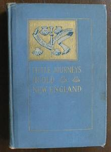Little Journeys In Old New England Mary Crawford 1906