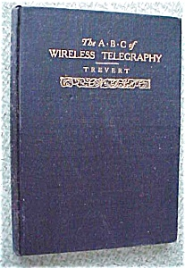 The Abc Of Wireless Telegraphy Marconi 1906