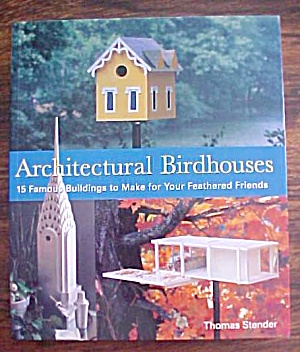 Architectural Birdhouses How To Book Stender