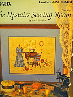 Leisure Arts The Upstairs Sewing Room #474