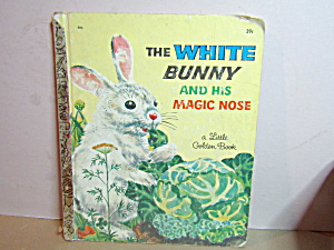 Golden Book The White Bunny And His Magic Nose