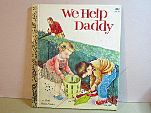 Vintage Little Golden Book We Help Daddy