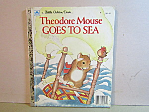 Vintage Little Golen Book Theodore Mouse Goes To Sea