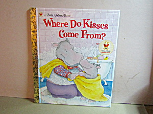 Vintage Little Golden Book Wherw Do Kisses Come Fromr