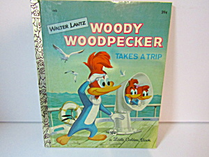 A Little Golden Book Woody Woodpecker Takes A Trip