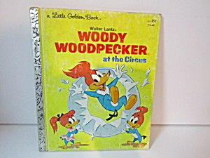 Little Golden Book Woody Woodpecker At The Circus