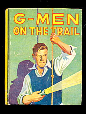 1938 G-men On The Trail Saalfield Big Little Book