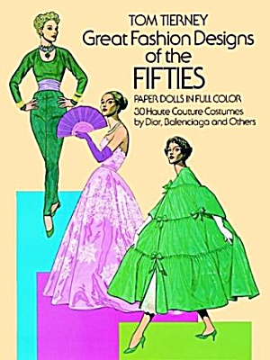 Tom Tierney Fashion Designers Of The 1950s Paper Dolls