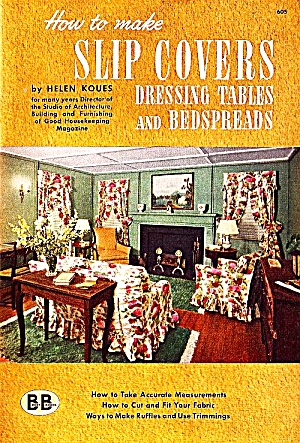 How To Make Slipcovers, Dressing Tables And Bedspreads, 1944