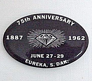1962 Eureka S Dakota 75th Anniversary Pinback Pin Badge