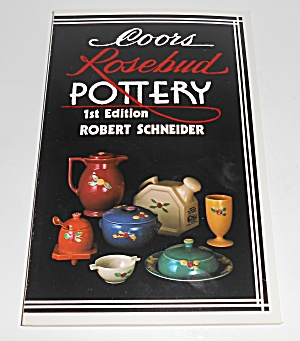 Coors Pottery Rosebud 1st Edition Book New & Mint
