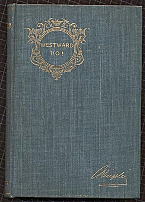 Vintage Adventure Book:westward Ho