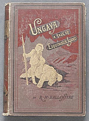 Ungava A Tale Of Esquimaux Land