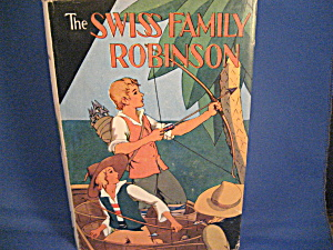 The Swiss Family Robinson By Jean Rudolph Wyss