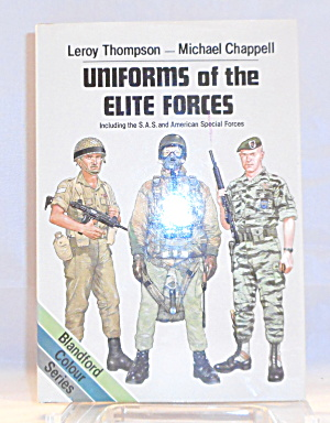 Uniforms Of The Elite Forces By Leroy Thompson And Michael Chappell B3048