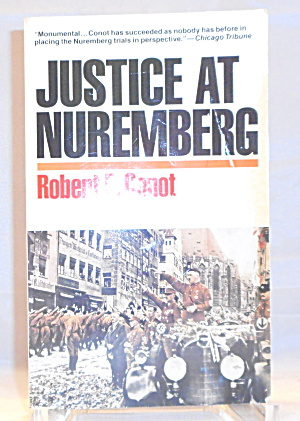 Justice At Nuremberg By Robert E. Conot (1993, Paperback) B3060