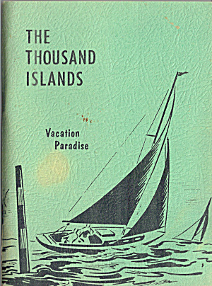 A Booklet Titled The Thousand Islands, Vacation Paradi
