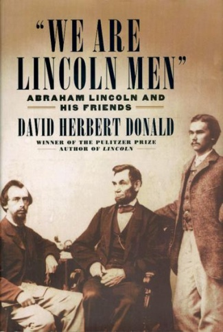 We Are Lincoln Men; Abraham Lincoln And His Friends